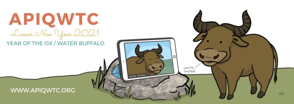 """Artwork of a water buffalo having a Zoom session on an iPad with another water buffalo. They are saying, """"You're muted."""" In the top left, text reads: """"APIQWTC Lunar New Year 2021, Year of the Ox/Water Buffalo."""" In the bottom left is the text """"www.apiqwtc.org"""""""